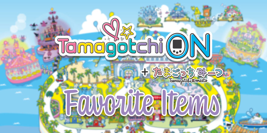 Tamagotchi On Favorite Items Guide